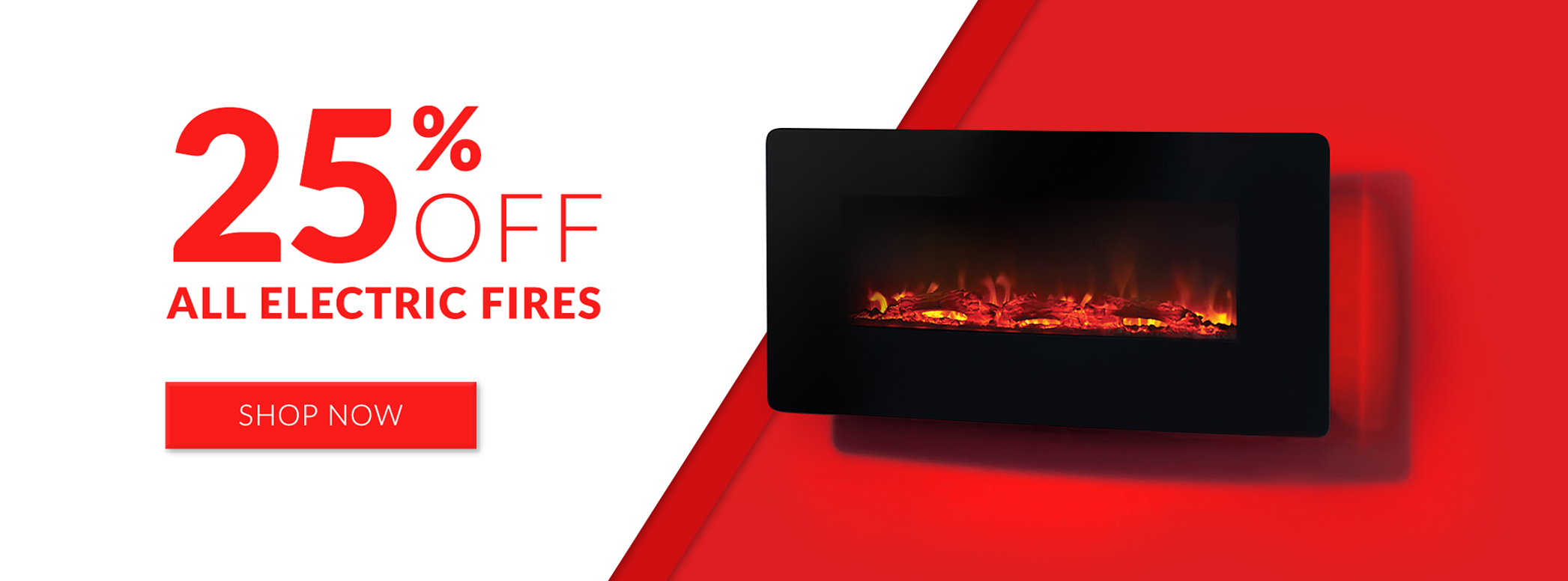 25% Off All Electric Fires